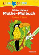 Mein dickes Mathe-Malbuch. Rechnen 1. Klasse