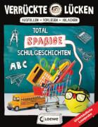 Verrückte Lücken - Total spaßige Schulgeschichten