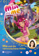 Mia and me Band 10 - Verwunschene Höhle