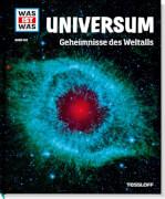 Tessloff WAS IST WAS Band 102 Universum - Geheimnisse des Weltalls, Gebundenes Buch, 48 Seiten, ab 8 Jahren
