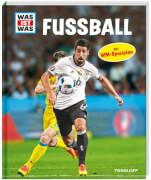 WAS IST WAS Fußball, Gebundene Ausgabe, 96 Seiten, ab 8 Jahren